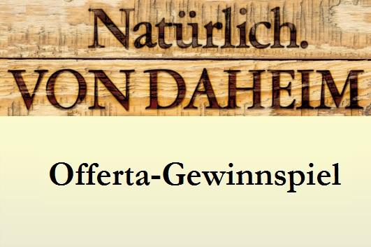 """Bild """"Natürlich. Von Daheim"""" – Gewinnspiel auf der Messe Offerta"""